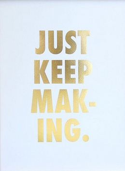 just-keep-making