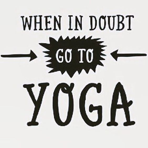when in doubt go to yoga