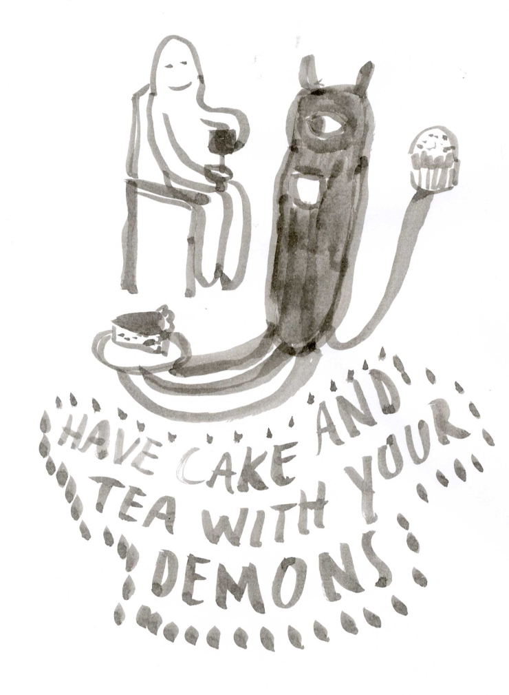 have cake with your demons.jpg